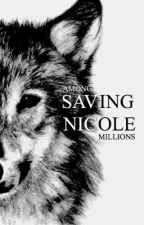 Saving Nicole by AmongMillions