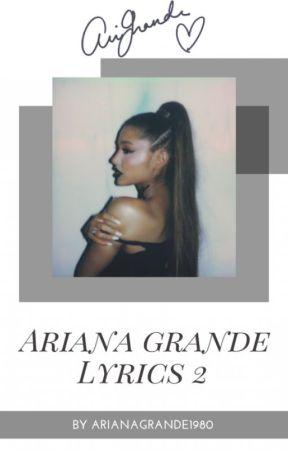 Ariana Grande Lyrics 2 by arianagrande1980