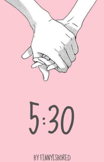5:30 ; d.h