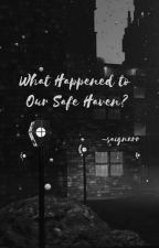 What happened to our safe haven?  by Saignerr