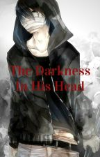 The Darkness In His Head (BNHA Males x Depressed Male Reader) by EMERALDDARKNESS2