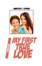 My First True Love ♥ ( A Kathniel Fan Fiction ) by MrDots31