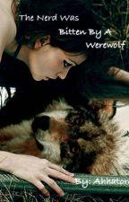 The Nerd was Bitten by a Werewolf by AArtistic16