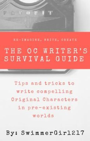 The OC Writer's Survival Guide by SwimmerGirl217