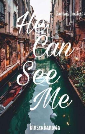 Gavilian's Incident: He Can See Me by binseubanawa