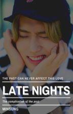 Late Nights || Minsung ✔️ by sugajkook