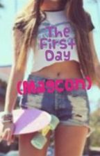 The First Day. (Magcon) by _CheerIsLife