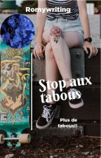 Stop aux tabous ! by Romywriting