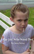 The Girl Who Went Bad by JenniferDeLong