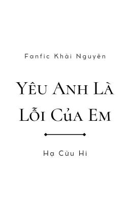 《KaiYuan》 Yêu Anh Là Lỗi Của Em