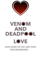 Venom and deadpool love  by pinkidkanddontcare