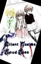 Silent Truths, Loud Lies ((Finished)) by Ephemerrealityy