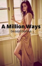 A Million Ways by Beaajohanna