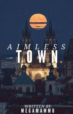 Aimless Town (Beta) by MEGAMAMMU