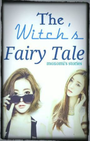 The Witch's Fairytale (Hiatus) by yuanedxoxo