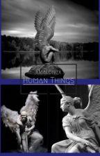 Human Things by xMalonex