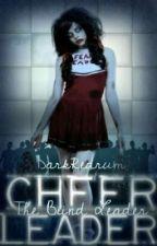 Cheerleader, The Blind Leader by DarkRedrum