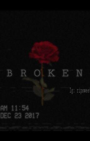 Broken  by somebodynobody09
