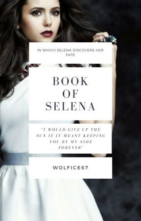 Book of Selena by wolfice67