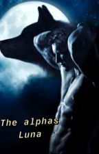 The alphas luna by Fuckmedaddies123