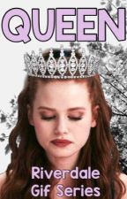 QUEEN || Riverdale Gif Series #2 by life-in-PURPLE