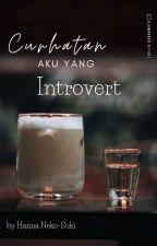 Curhatan Aku Yang Introvert by Nekosuki94