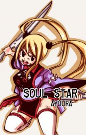 Soul Star! *A Lucy Heartfilia Fanfic* by Suta_Chan
