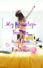 My new step-brother is Louis Tomlinson by xxchristi16xx