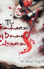 The grandmaster of Demonic cultivation by JessieZhu
