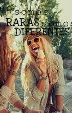 No somos RARAS, somos DIFERENTES. by little_sangre_sucia