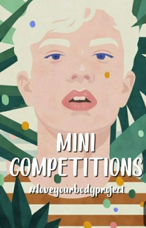 Mini Competitions by loveyourbodyproject