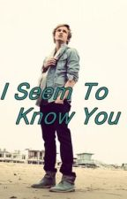 I Seem To Know You - A Cody Simpson FF by celli_belli