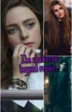 Legacies: I'm shattered beyond repair by L0ST__thewriter