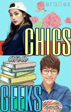 Chics And Geeks (Under Revision) by cleralies