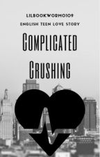 Complicated Crushing ~British Teen Love Story~ by BreezyAlsinaBae101