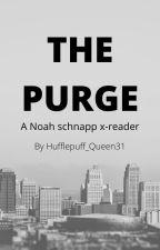The Purge (Noah Schnapp x Reader) by Hufflepuff_Queen31