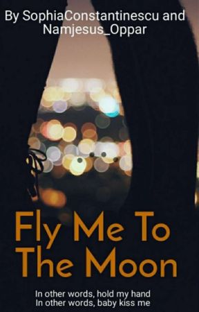 Fly Me To The Moon  [OC story] ~LGBTQ+  by SophiaConstantinescu