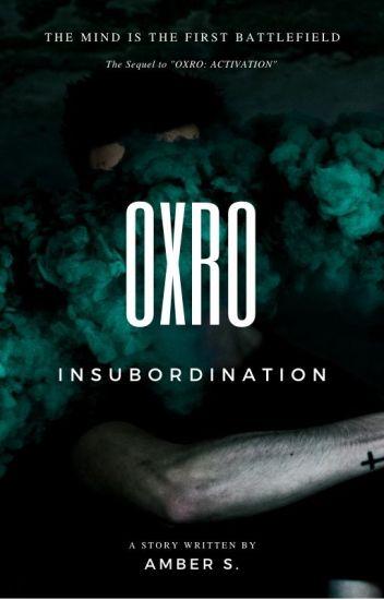 OXRO: Insubordination
