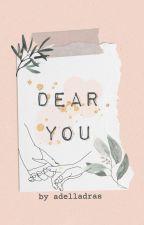 Dear You by adelladras