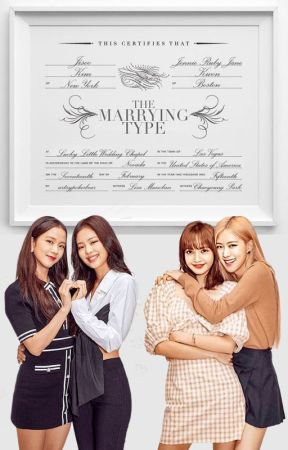 The Marrying Type || Jensoo & Chaelisa by xxclosed1316xx