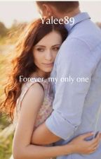 Forever,my only one by YaLee89