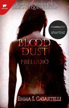 Blood Dust: PRELUDIO & PERDICIÓN© by EmmaCasartro
