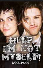 Help, I'm Not Myself! (P!ATD Freaky Friday Fanfiction) by Anna_Panic