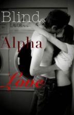 Blind Alpha Love by Moon_Creations