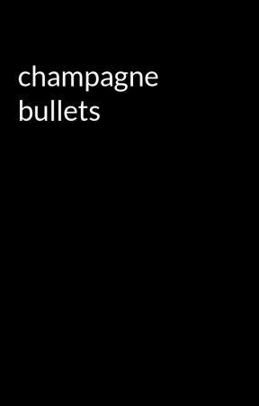 champagne bullets by okseulgi