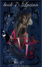 A Vampire's Life Book 7 by xMishx
