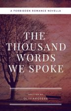 The Thousand Words We Spoke by oliviarose85