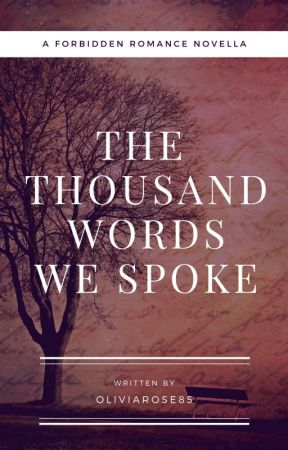 The Thousand Words We Spoke (A Novella) by oliviarose85