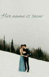 Her name is snow by katiesimcox