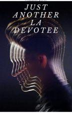 Just Another LA Devotee: BOOK 2 by PanicDisco87